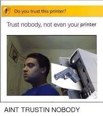 College Printer Meme - college printer meme 28 images believes in freedom of speech