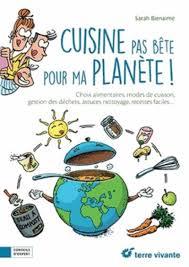 Cuisine pas bªte pour ma plan¨te broché Sarah Bienaimé Achat
