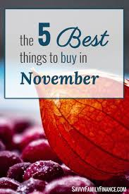 the 5 best things to buy in november savvy family finance
