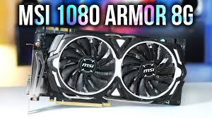 black friday graphics cards 2017 msi gtx 1080 armor 8g oc graphics card review u0026 benchmarks youtube