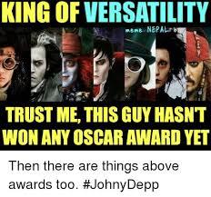 Oscar Memes - king ofversatility meme nepal trustme this guy hasnt won any oscar