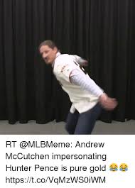 Hunter Pence Memes - rt andrew mccutchen impersonating hunter pence is pure gold
