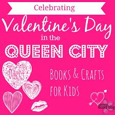 valentine u0027s day in the queen city books u0026 crafts for kids