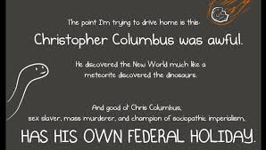 Columbus Meme - columbus day a day to remember genocide pub theologian