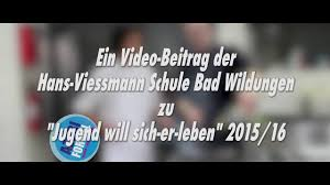Stadt Bad Wildungen Jugend Will Sich Er Leben Hans Viessmann Schule Bad Wildungen
