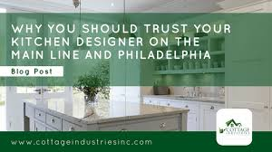 Kitchen Design Philadelphia by Why You Should Trust Your Kitchen Designer On The Main Line And