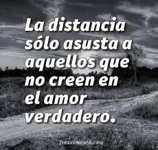 imagenes de amor verdadero ala distancia la distancia sólo asusta a aquellos que no frases