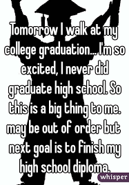 how can i finish high school tomorrow i walk at my college graduation i m so excited i