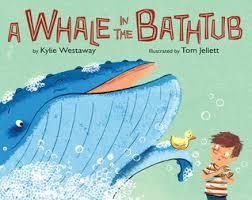 Bathtub Books A Whale In The Bathtub By Kylie Westaway
