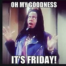 Its Friday Funny Meme - best 25 its friday meme ideas on pinterest happy friday meme