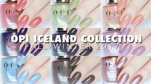 new opi iceland collection fall winter 2017 live swatches review