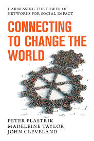 connecting to change the world harnessing the power of networks