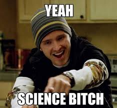 Jesse Pinkman Meme - yeah science bitch know your meme