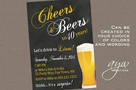 birthday cheers 40th birthday party invitations cheers and beers birthday