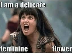 I Am Meme - i am a delicate flower feminine meme on me me