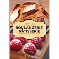 livre cours de cuisine mon cours particulier de pâtisserie boulangerie relié franck