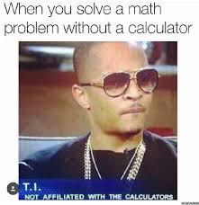 Meme Math Problem - solving a math problem without a calculator funnyclone com