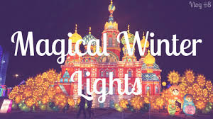 magical winter lights tickets magical winter lights 2015 vlog 8 youtube
