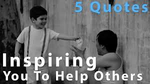 quotes about helping others in the bible 5 inspiring quotes about helping others youtube