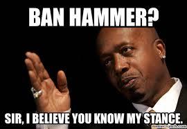 Ban Hammer Meme - ban hammer