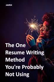 effective resume writing 2719 best job search info post to this board images on pinterest the one resume writing method you re probably not using