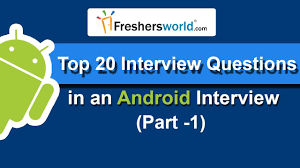 android layout interview questions top 20 android interview questions answers part 1 questions 1 5
