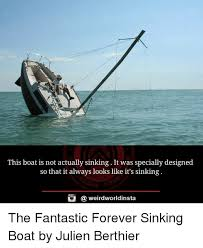 I Should Buy A Boat Meme - this boat is not actually sinking it was specially designed so