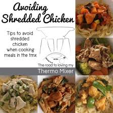 thermomix cuisine avoiding shredded chicken breast in the thermomix the road to