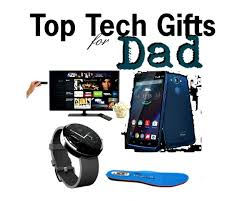 best tech gifts for dad 4 tech gifts for dad tech gifts dads and tech