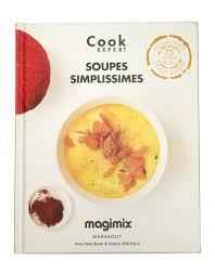 livre de recette cuisine magimix soupes simplissimes livre de recettes magimix cook