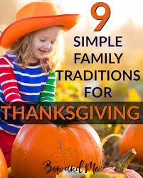 9 simple family traditions for thanksgiving ben and me