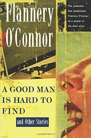 a good man is hard to find and other stories flannery o u0027connor