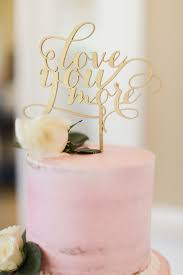 gold wedding cake topper gold you more wedding cake topper ps wedding events
