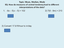 topic mean median mode eq how do measures of central tendency
