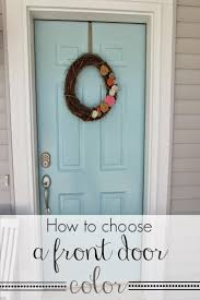 choosing front door color she builds her home how to choose a front door color