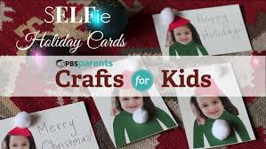 selfie holiday cards christmas crafts for kids pbs parents