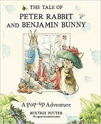 rabbit and benjamin bunny the tale of rabbit and benjamin bunny a pop up adventure