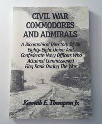 Flag Rank Civil War Commodores And Admirals A Biographical Directory Of All