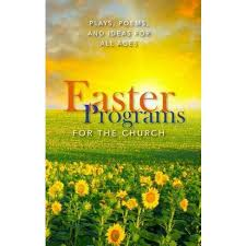 easter plays for church easter programs for the church plays poems and ideas for all