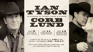 Corb Lund Official Website Corb To Join Ian Tyson For 3 Nights Of Cowboy Songs Stories