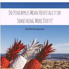Dirty American Flag Are Pineapples A Dirty Little Secret