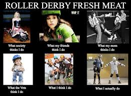 Roller Derby Meme - roller derby newbie skate pinterest roller derby