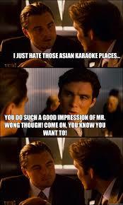 Asian Karaoke Meme - i just hate those asian karaoke places you do such a good