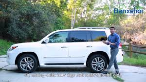 xe lexus dep nhat the gioi đánh giá xe lexus lx 570 2015 youtube