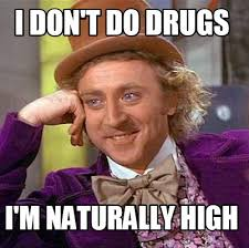 Don T Do Drugs Meme - meme maker i dont do drugs im naturally high