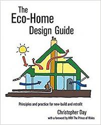 home design guide the eco home design guide principles and practice for build and