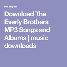 download mp3 from brothers download the everly brothers mp3 songs and albums music downloads