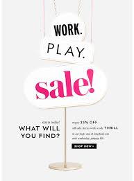 work play sale starts today enjoy 25 all sale items with