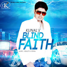 Blind Faith Song Dhokhebaj A Song By Kunal On Spotify