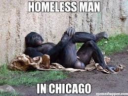 Chicago Memes Facebook - homeless man in chicago meme cheeta 8847 memeshappen